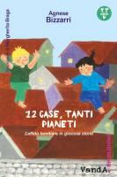 """VandAePublishing presenta: """"12 case, tanti pianeti"""" di Agnese Bizarri"""