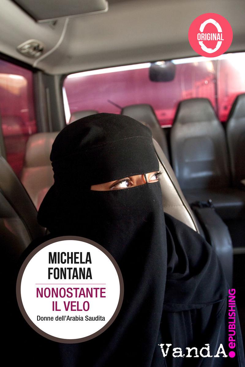 #VivaSheherazade – L'Arabia Saudita, il paese delle eterne minorenni. L'intervista a Michela Fontana