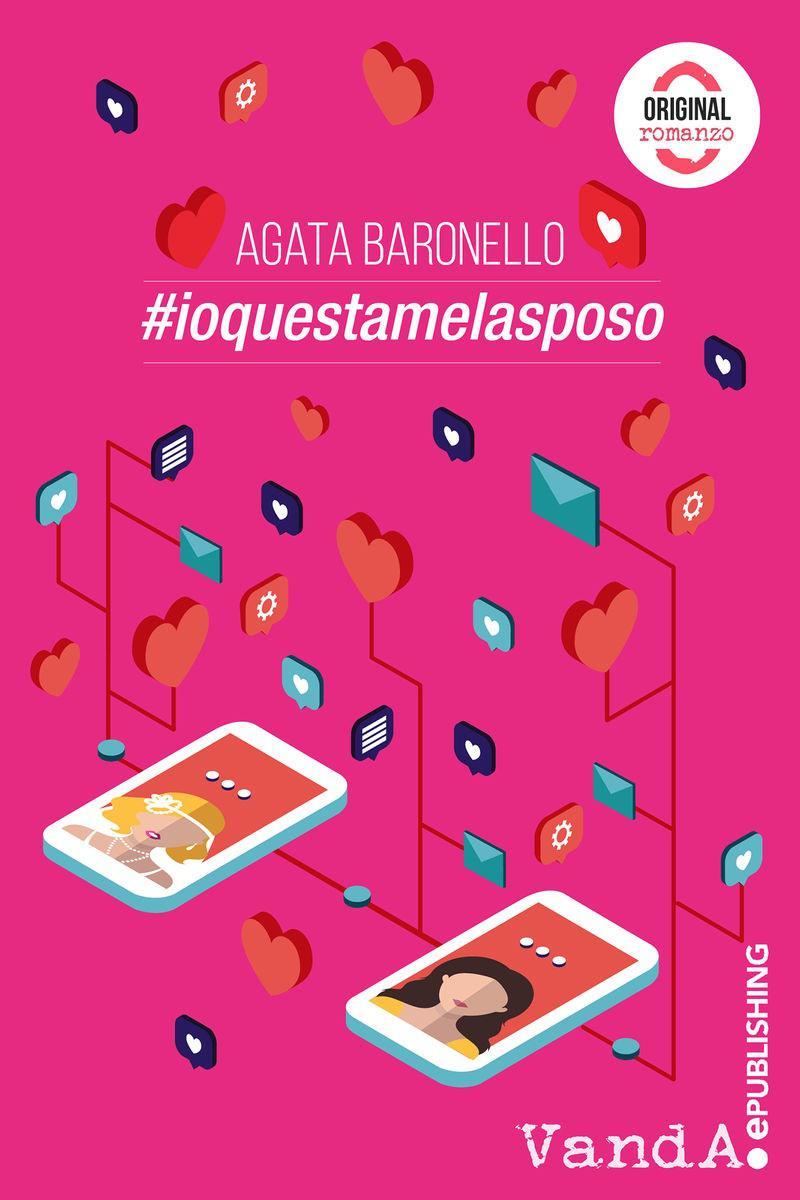#ioquestamelasposo: il libro di Agata Baronello