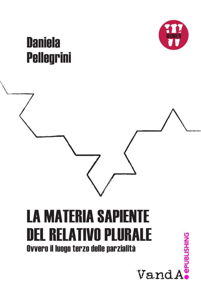 """""""La materia sapiente del relativo plurale"""", il libro di Daniela Pellegrini alla Casa Donne"""