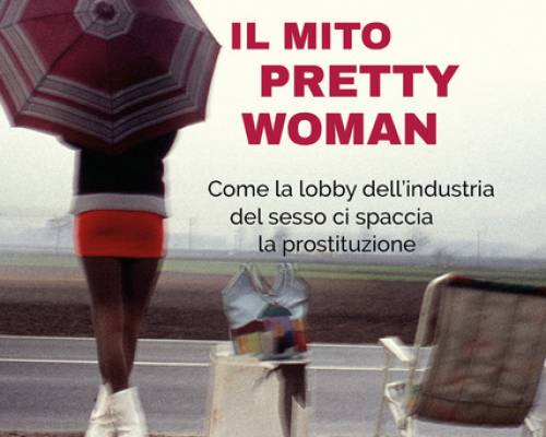 "Julie Bindel presenta ""Il mito Pretty Woman"""