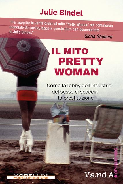 """Julie Bindel presenta """"Il mito Pretty Woman"""""""