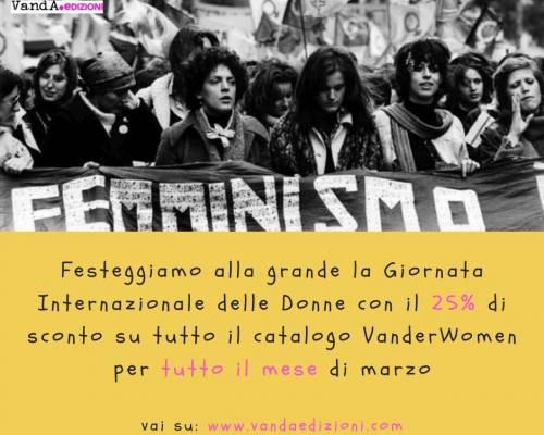 Giornata Internazionale delle Donne: -25% su tutto il catalogo VanderWomen