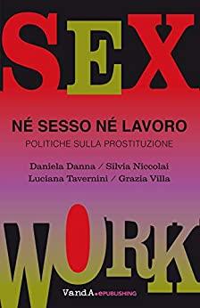 """""""Sex work. Né sesso né lavoro"""" – recensione su L'Indice dei Libri del Mese"""