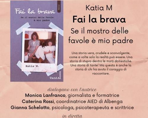 """Presentazione """"Fai la brava. Se il mostro delle favole è mio padre"""" di Katia M. – AIED Albenga"""
