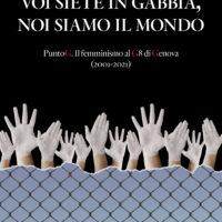 """""""Voi siete in gabbia, noi siamo il mondo"""" su Liguria Today"""
