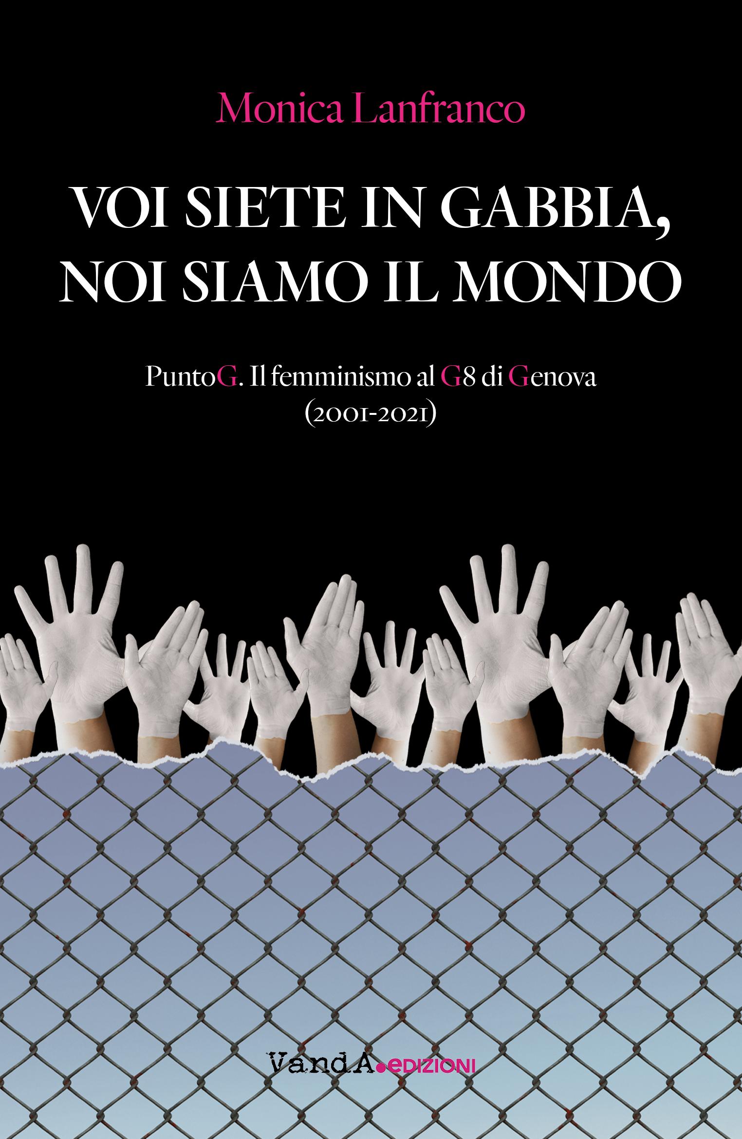 """""""Voi siete in gabbia, noi siamo il mondo"""" di Monica Lanfranco su MicroMega+"""